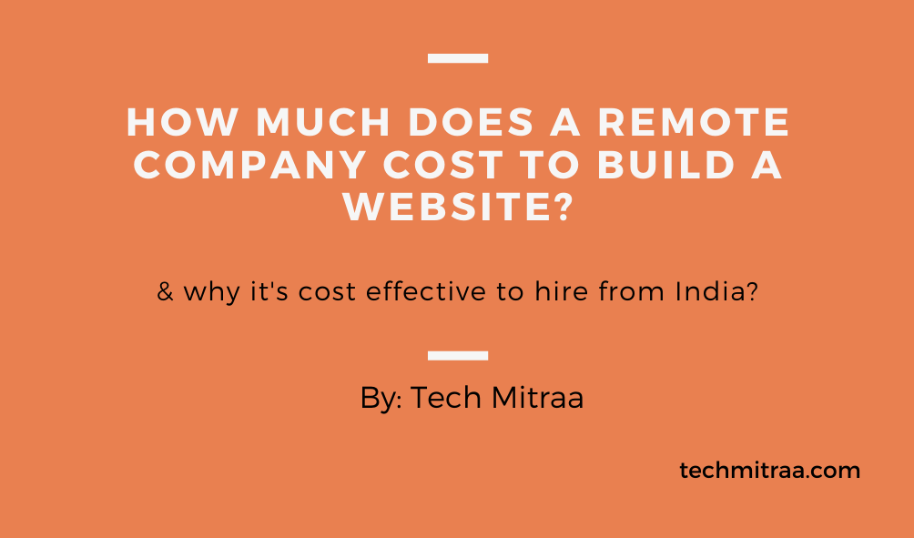How much does a Remote Company Cost to Build a Website - TechMitraa?